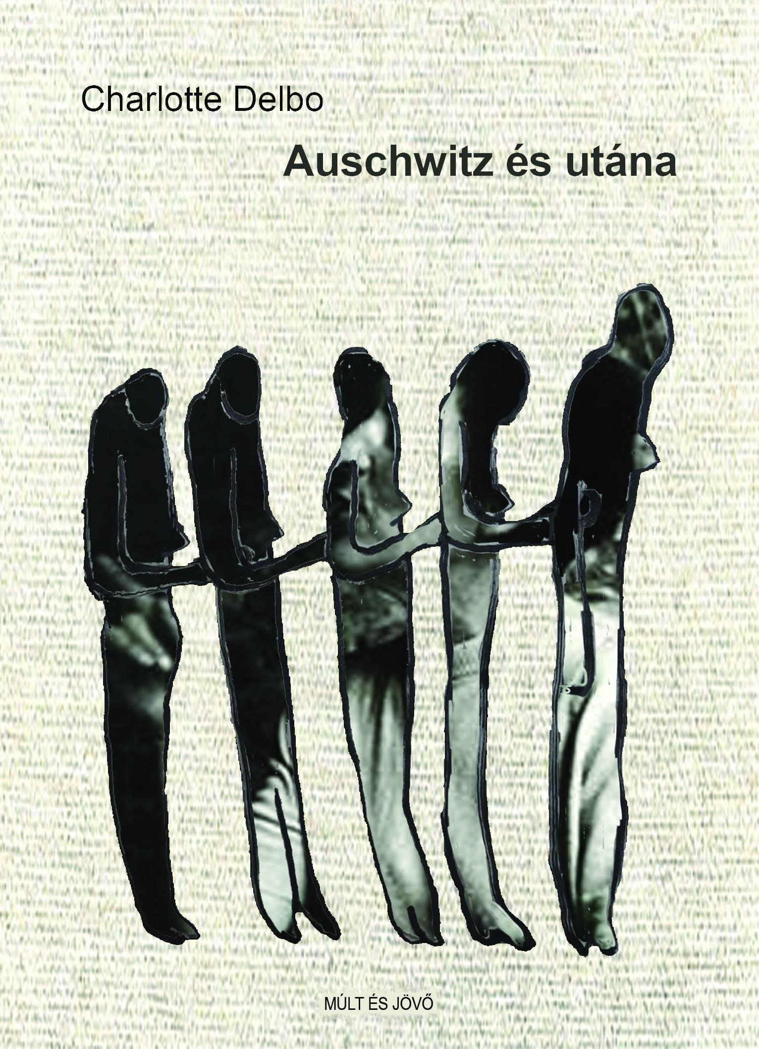 Auschwitz és utána | Múlt és Jövő